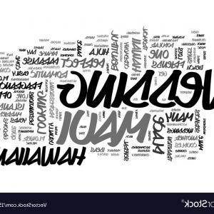 Maui Black Vector: A Marriage Made In Maui Heaven Text Word Cloud Vector