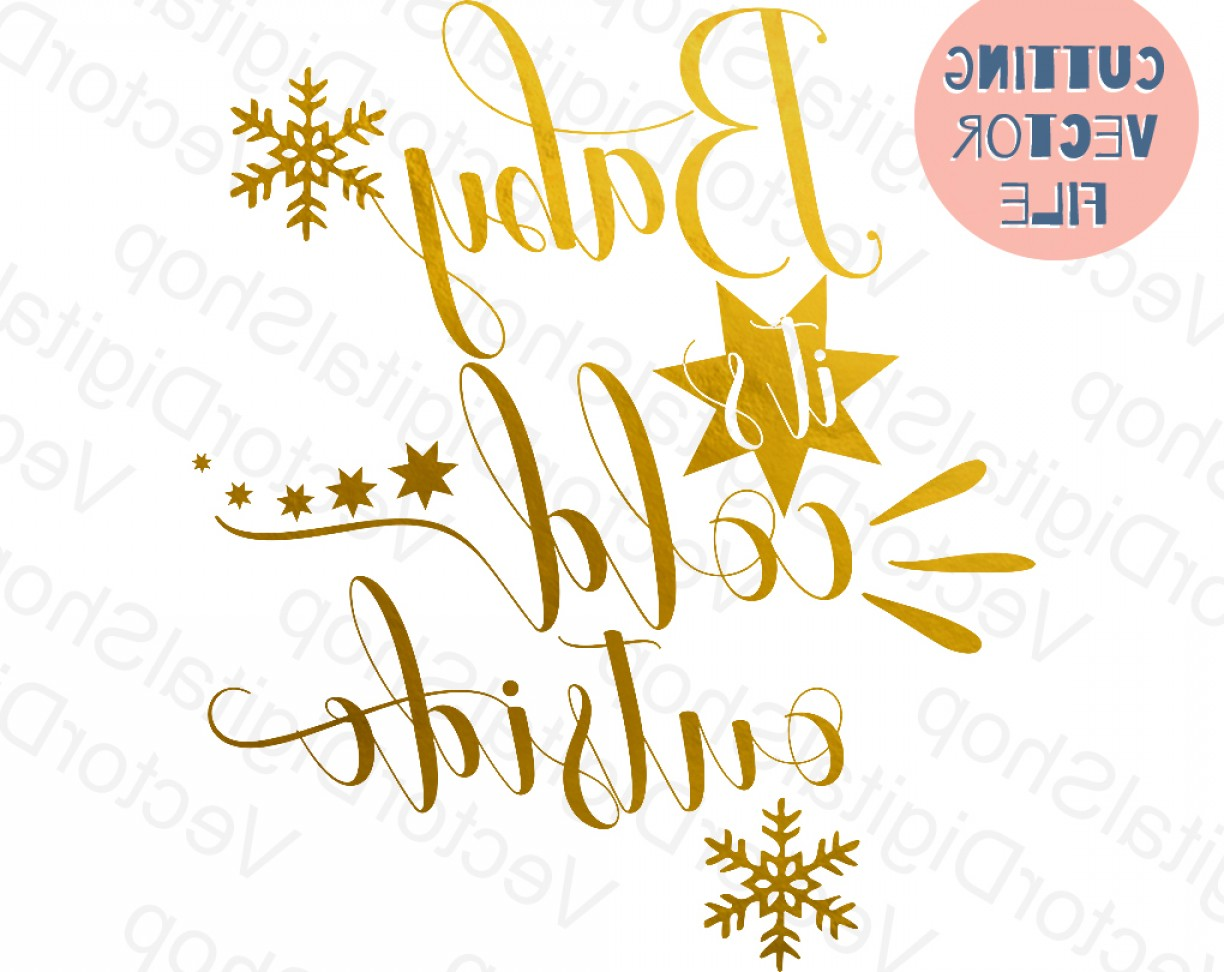 Vector Sayings Joke: Baby Its Cold Outside Svg Christmas Svg Cutting Files Svg Files Sayings Christmas Quote