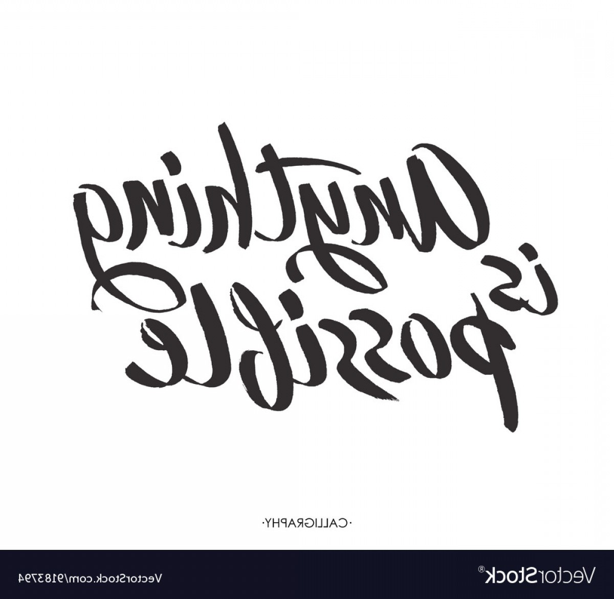 AT-AT Vector: Brush Lettering Quote Anything Is Possible At Vector