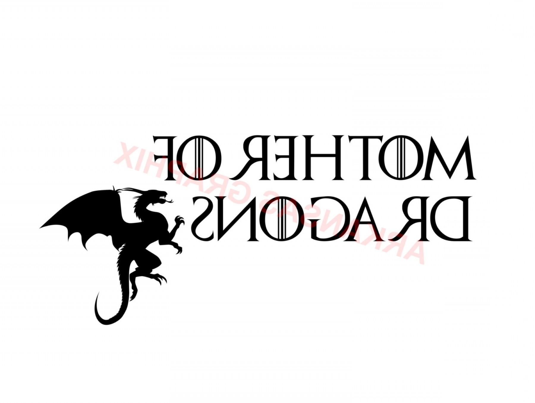 Vector Graphix: Game Of Thrones Mother Of Dragons
