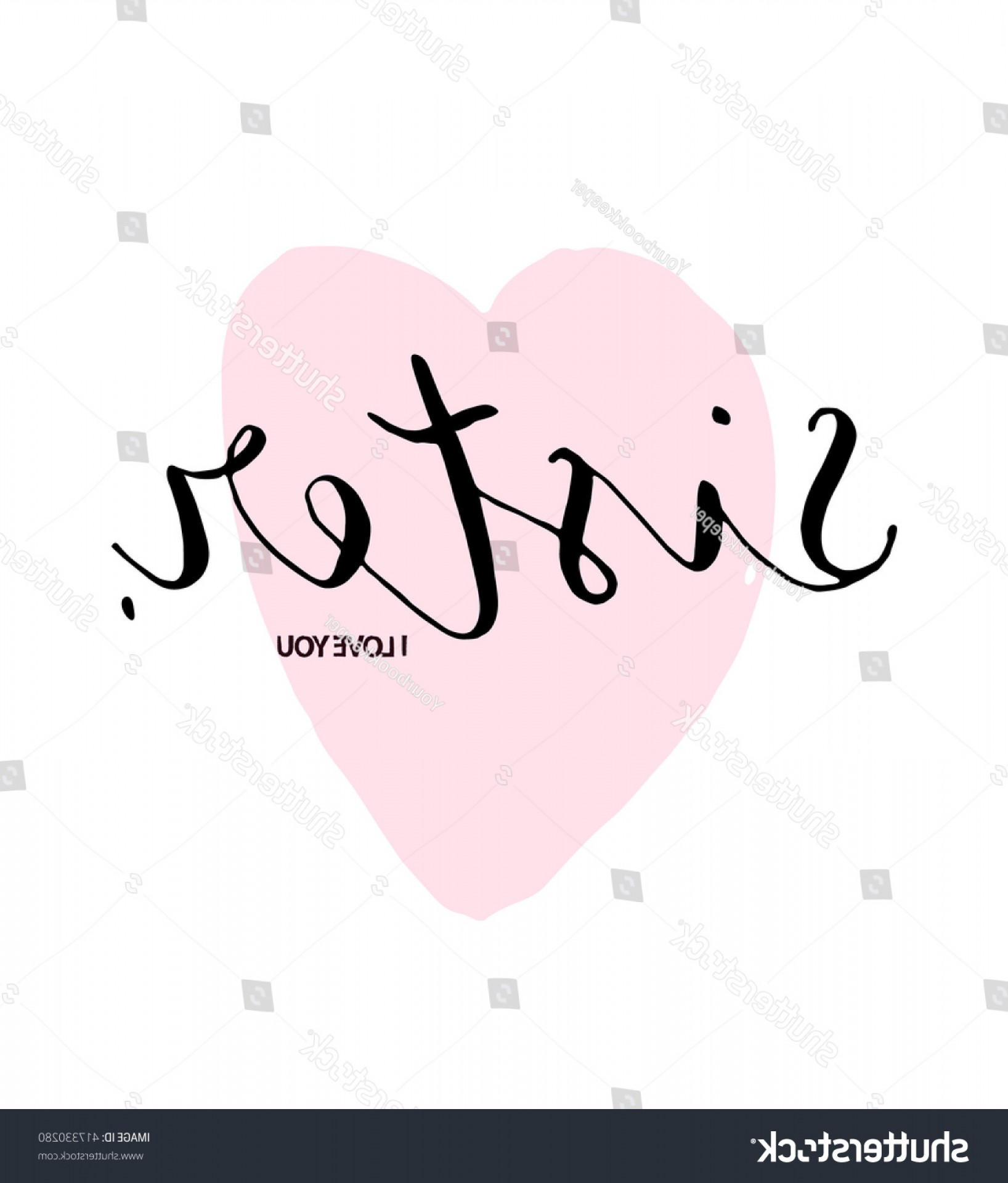 Sisters Lettering Vector: Hand Lettered Text Sister Love You