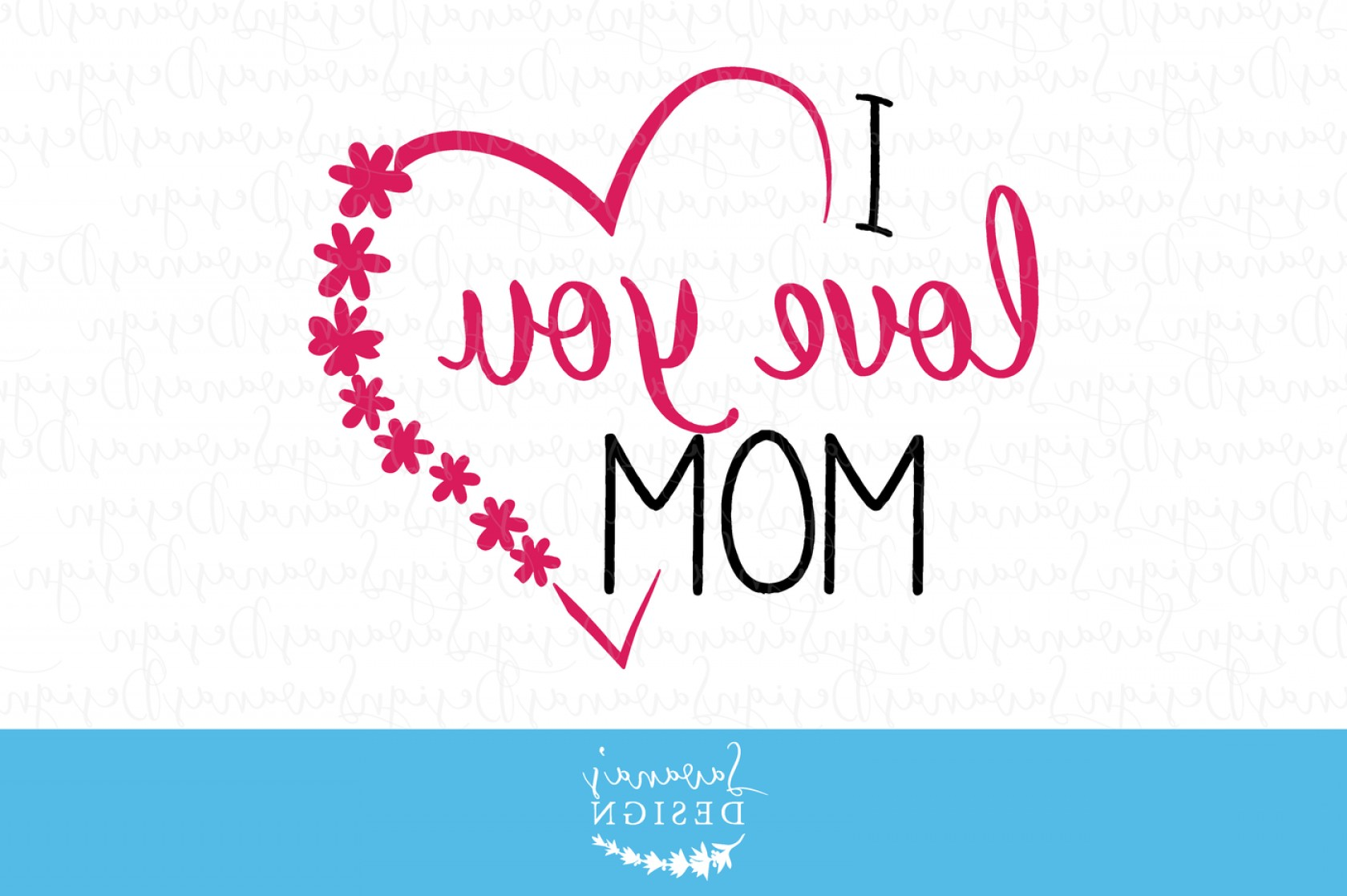 I Love You Mark Vector: I Love You Mom Svg I Love U Mom I Love You Mom Images Svg Card Files Etsy Svg Diy Mothers Day Mothers Day Eps Dxf Svg Png