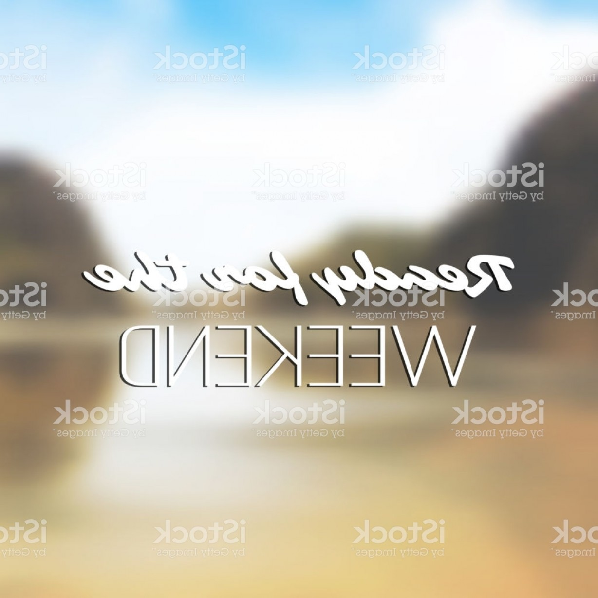 Inspirational Backgrounds Vector: Inspirational Quote Ready For The Weekend On Blurry Beach Background Gm
