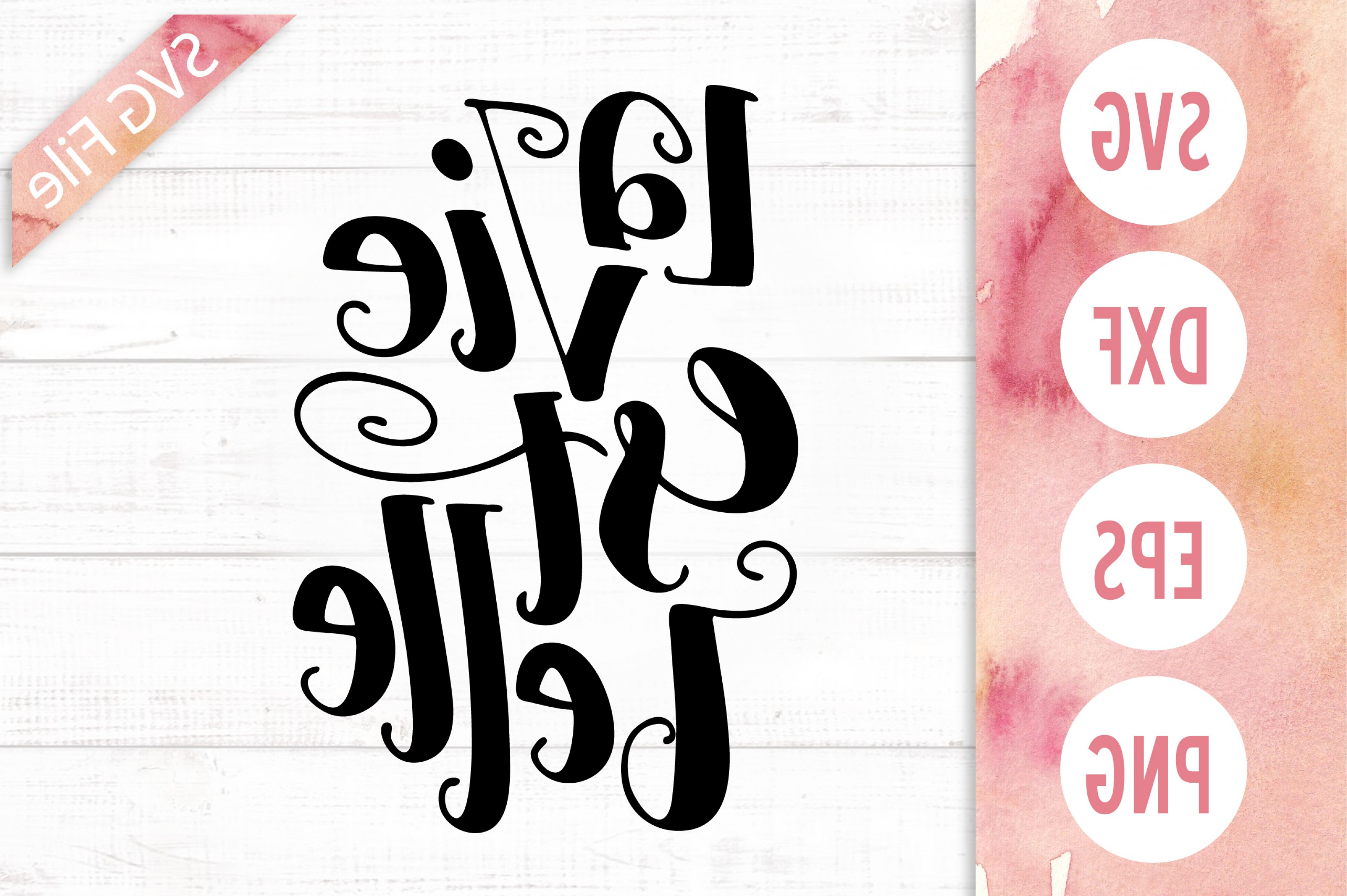 Belle EPS File Vector Art: La Vie Est Belle Svg Dxf Png Eps Life Is Beautiful