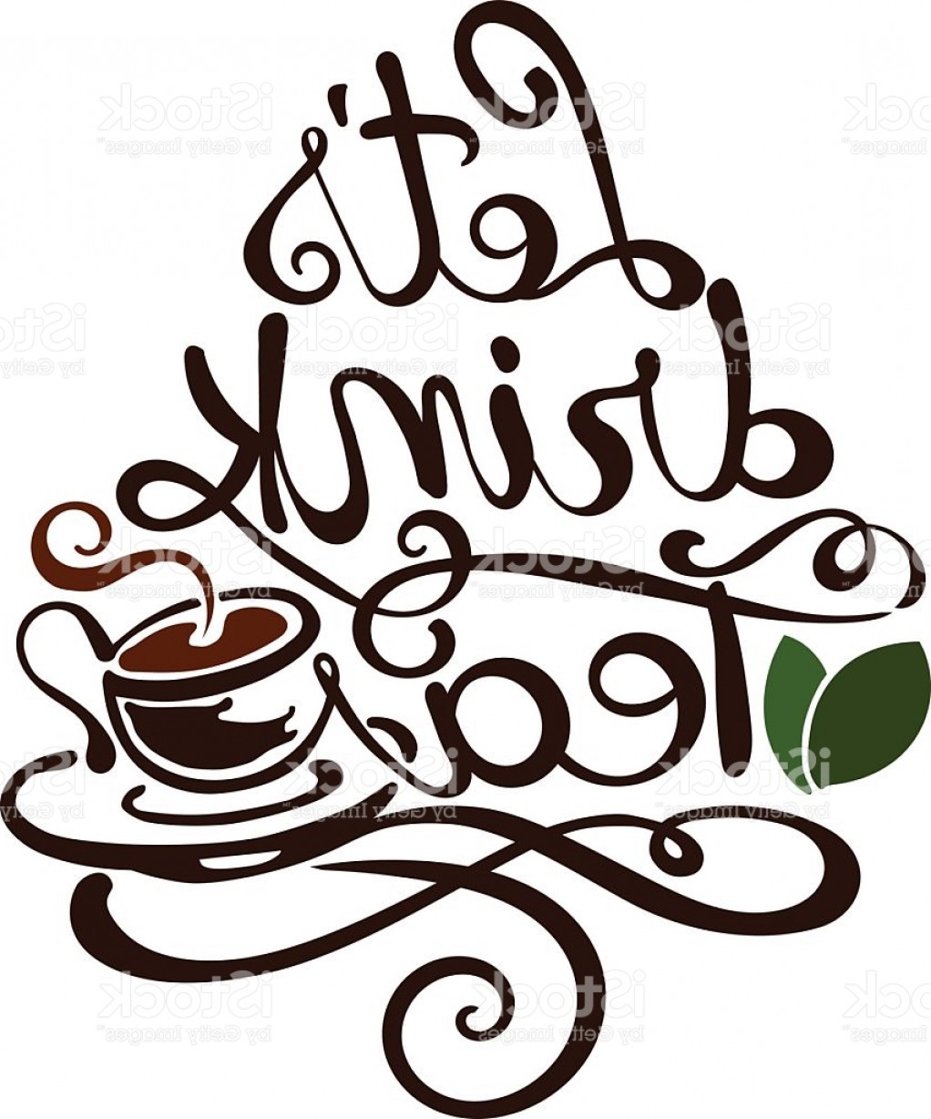 Teas Drinks Vector: Lettering Lets Drink Tea Gm