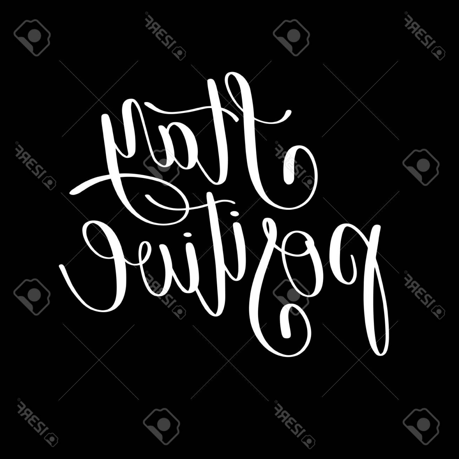 Wall Art Vector Graphics For The Home: Photostock Vector Stay Positive Handwritten Lettering Motivational Quote To Printable Wall Art Home Decor Greeting Car