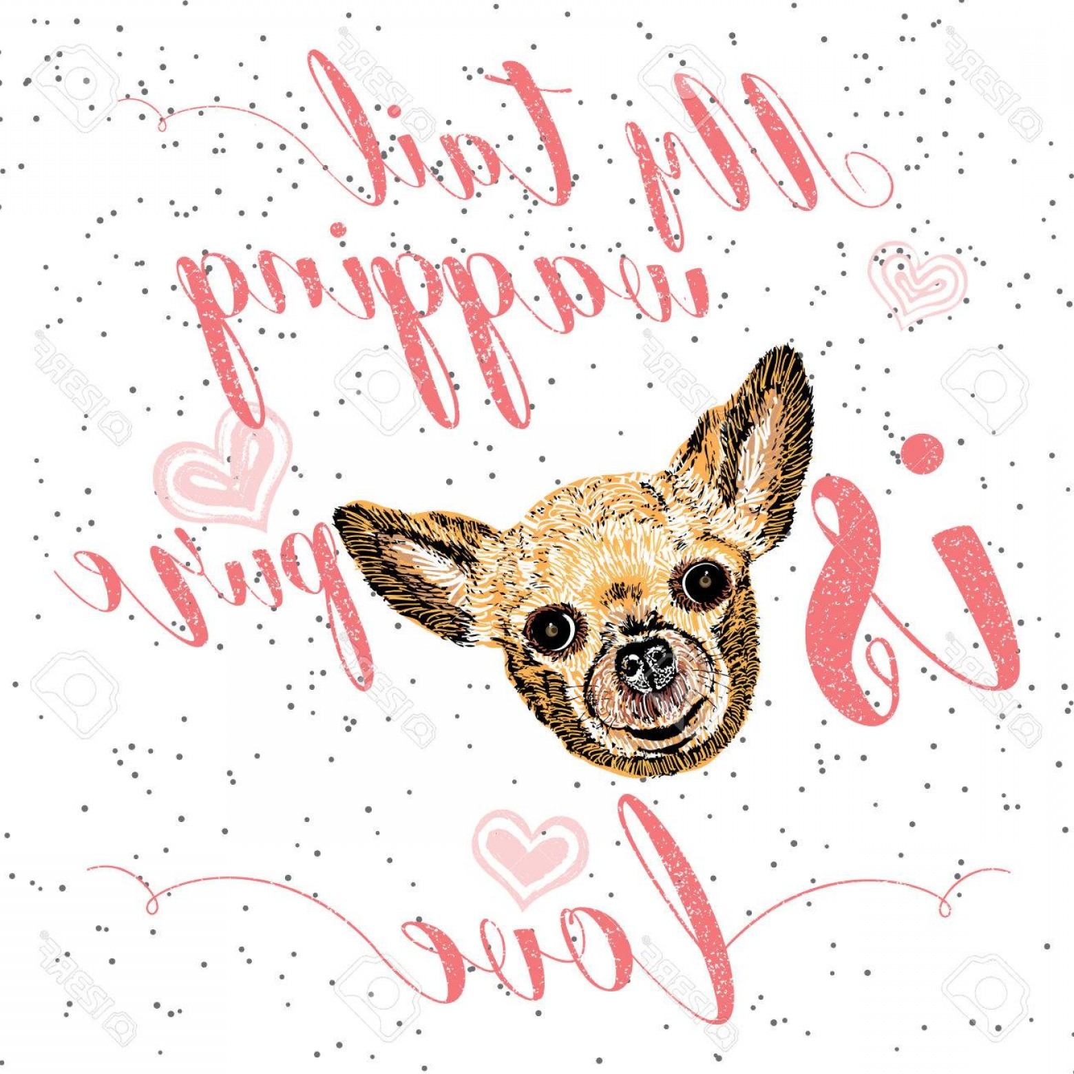 Love M J Vector: Photostock Vector Vector Illustration Of Cute Little Smiling Dog With My Tail Wagging Is Pure Love Lettering Calligrap