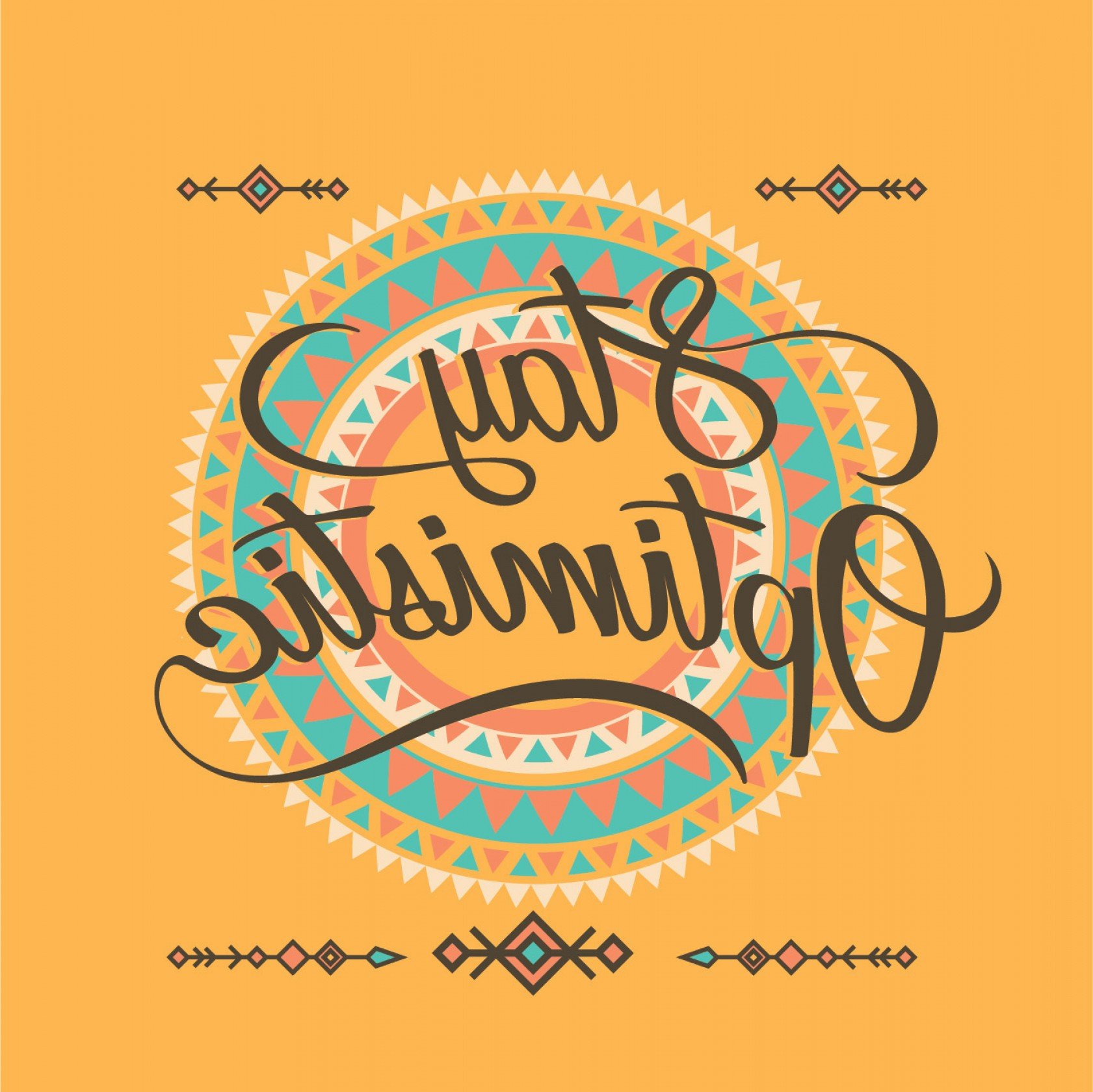 Vector Boho Arrow Strength: The Word Of Stay Optimistic Typography Boho Concept With Background Ornament